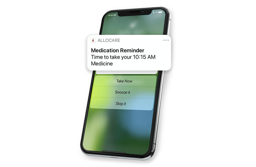 "AlloCare push notification on cell phone reminding patient ""Medication Reminder. Time to take your 10:15am Medicine. Patient has option to take now, snooze the reminder, or skip it."