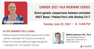 2021 HLA Webinar Series #4:Direct genetic comparisons between unrelated HSCT Donor / Patient Pairs with AlloSeq Tx 17